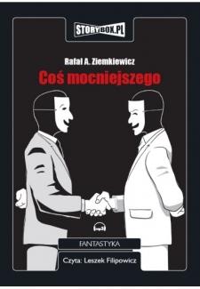 Coś mocniejszego, Rafał A. Ziemkiewicz