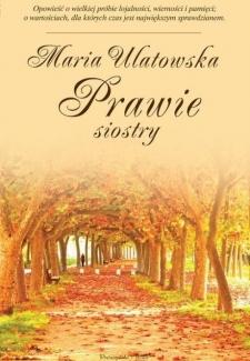 Prawie Siostry, Maria Ulatowska