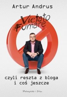 Vietato Fumare czyli reszta z bloga i coś jeszcze, Artur Andrus