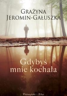 Gdybyś mnie kochał, Grażyna Jeromin-Gałuszka