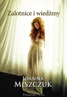 Zalotnice i wiedźmy, Joanna Miszczuk